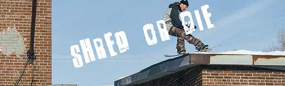 Shred or Die Snowboard Freestyle